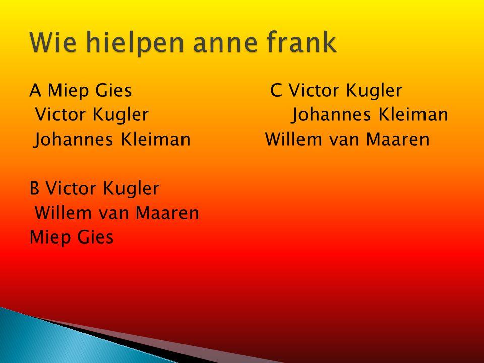 A Victor Kugler B Willem van Maaren C Johannes Kleiman