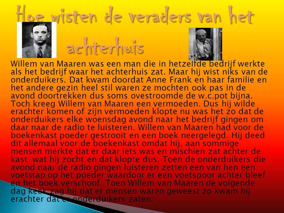 Willem van Maaren was een man die in hetzelfde bedrijf werkte als het bedrijf waar het achterhuis zat.