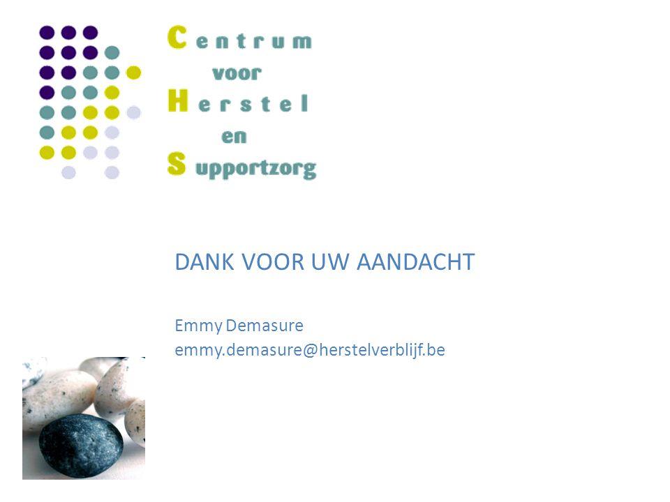 DANK VOOR UW AANDACHT Emmy Demasure emmy.demasure@herstelverblijf.be