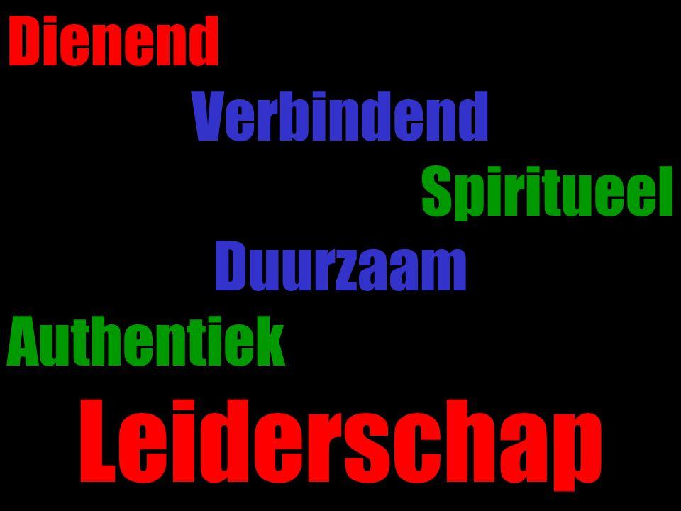 Dienend Verbindend Spiritueel Duurzaam Authentiek Leiderschap
