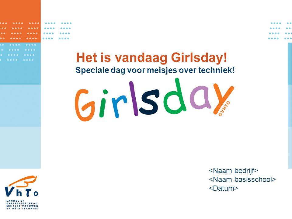 Het is vandaag Girlsday! Speciale dag voor meisjes over techniek!