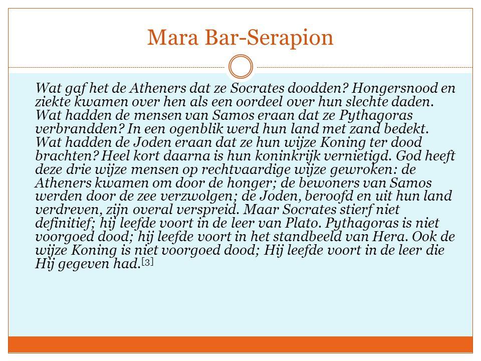 Mara Bar-Serapion Wat gaf het de Atheners dat ze Socrates doodden? Hongersnood en ziekte kwamen over hen als een oordeel over hun slechte daden. Wat h