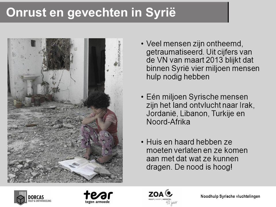 Onrust en gevechten in Syrië Veel mensen zijn ontheemd, getraumatiseerd. Uit cijfers van de VN van maart 2013 blijkt dat binnen Syrië vier miljoen men