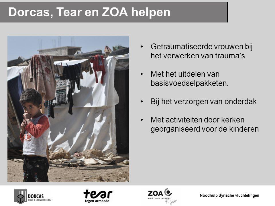 Dorcas, Tear en ZOA helpen Getraumatiseerde vrouwen bij het verwerken van trauma's. Met het uitdelen van basisvoedselpakketen. Bij het verzorgen van o