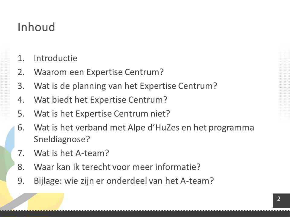 2 1.Introductie 2.Waarom een Expertise Centrum.3.Wat is de planning van het Expertise Centrum.