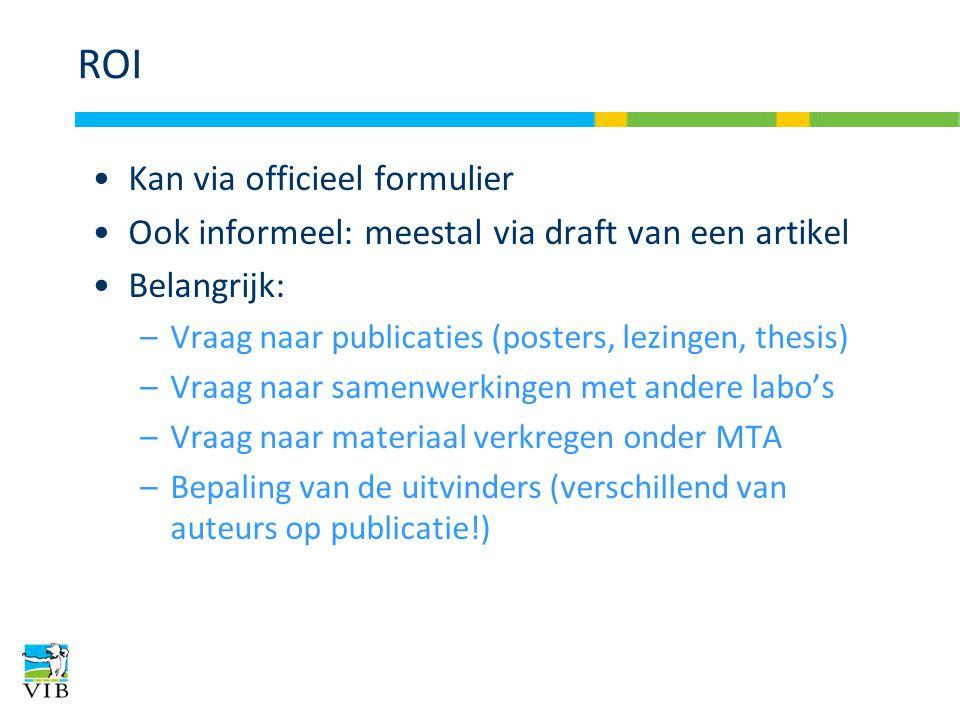 ROI Kan via officieel formulier Ook informeel: meestal via draft van een artikel Belangrijk: –Vraag naar publicaties (posters, lezingen, thesis) –Vraa