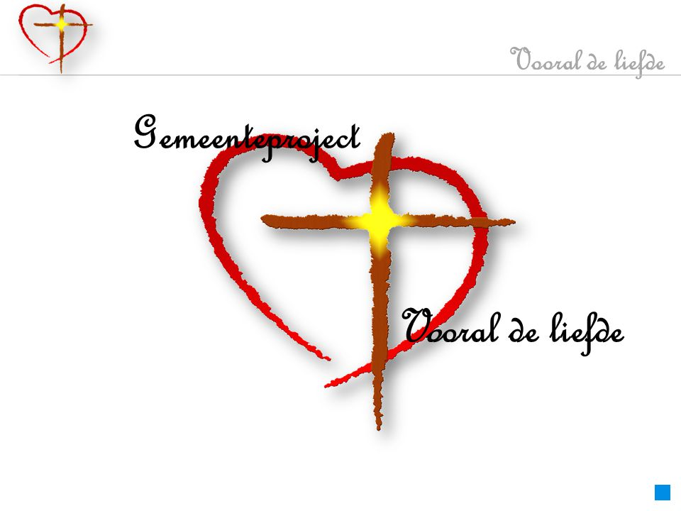 Vooral de liefde Gemeenteproject Vooral de liefde