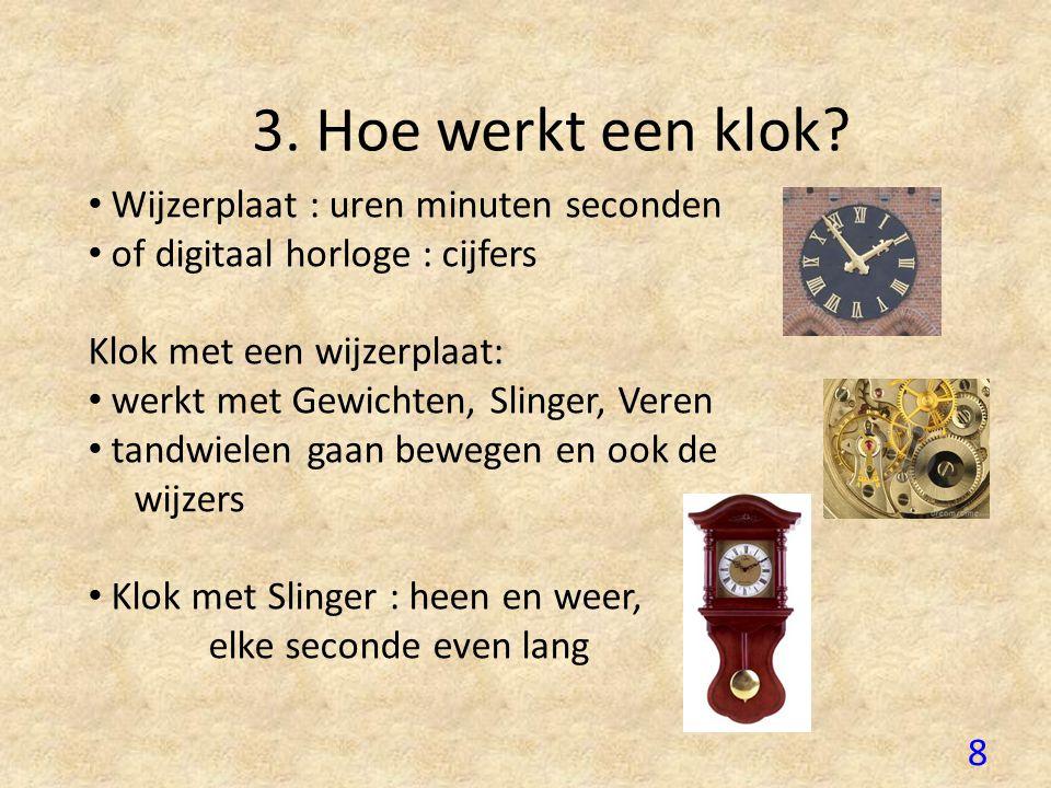 8 3.Hoe werkt een klok.