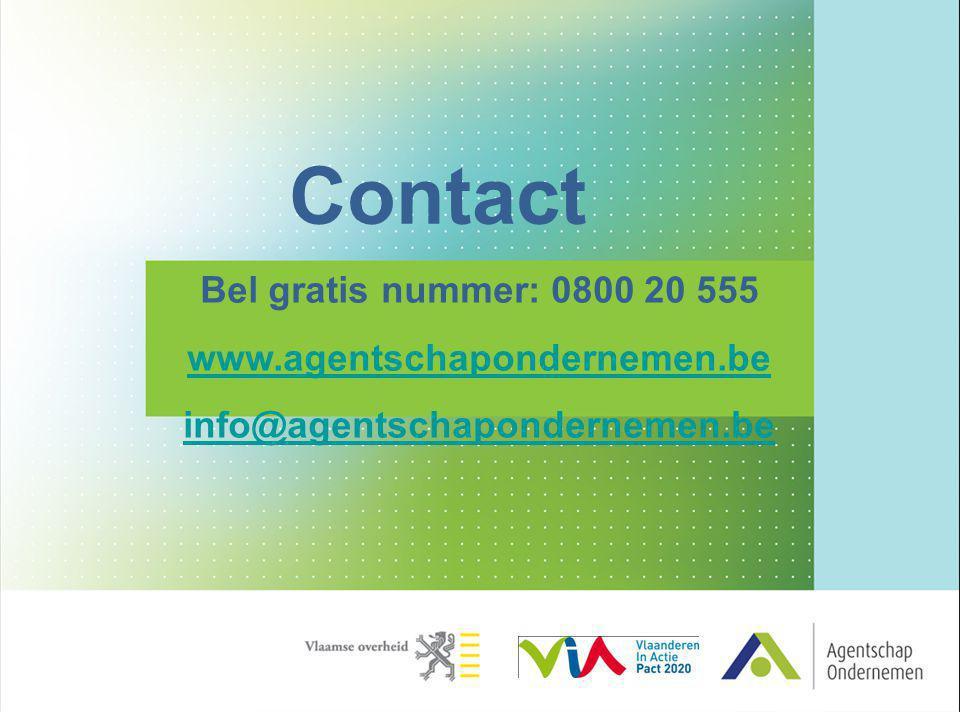 Bel gratis nummer: 0800 20 555 www.agentschapondernemen.be info@agentschapondernemen.be Contact
