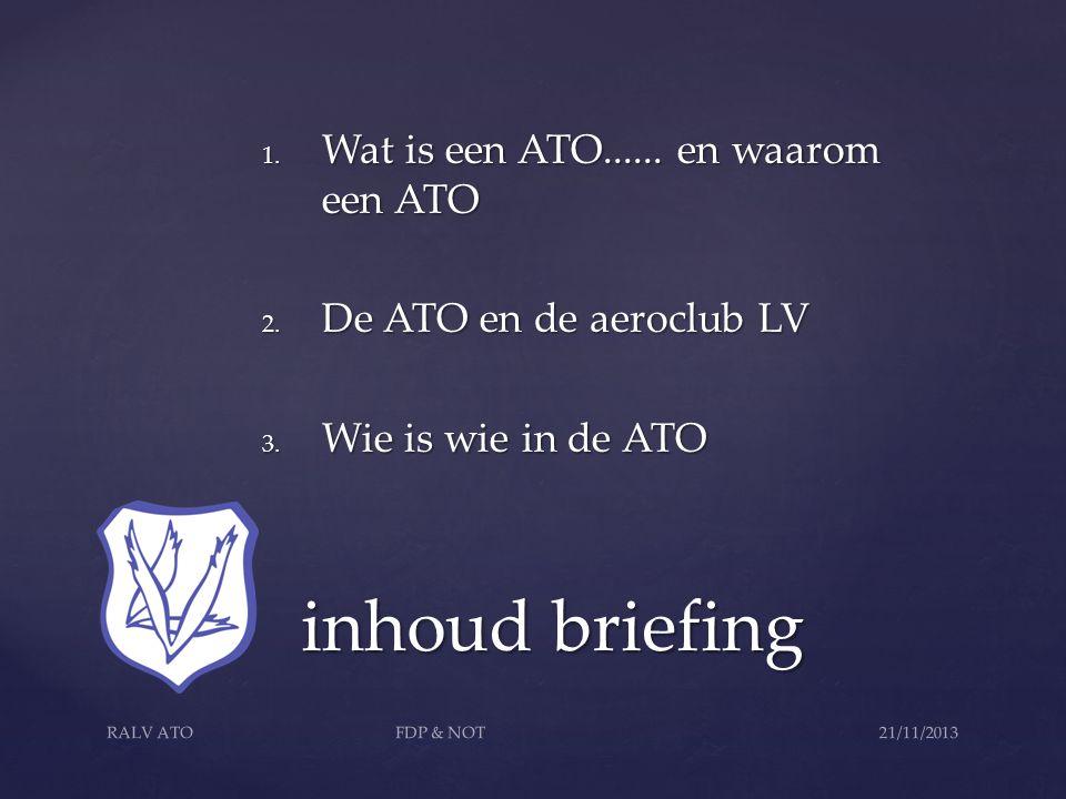 1. Wat is een ATO...... en waarom een ATO 2. De ATO en de aeroclub LV 3.