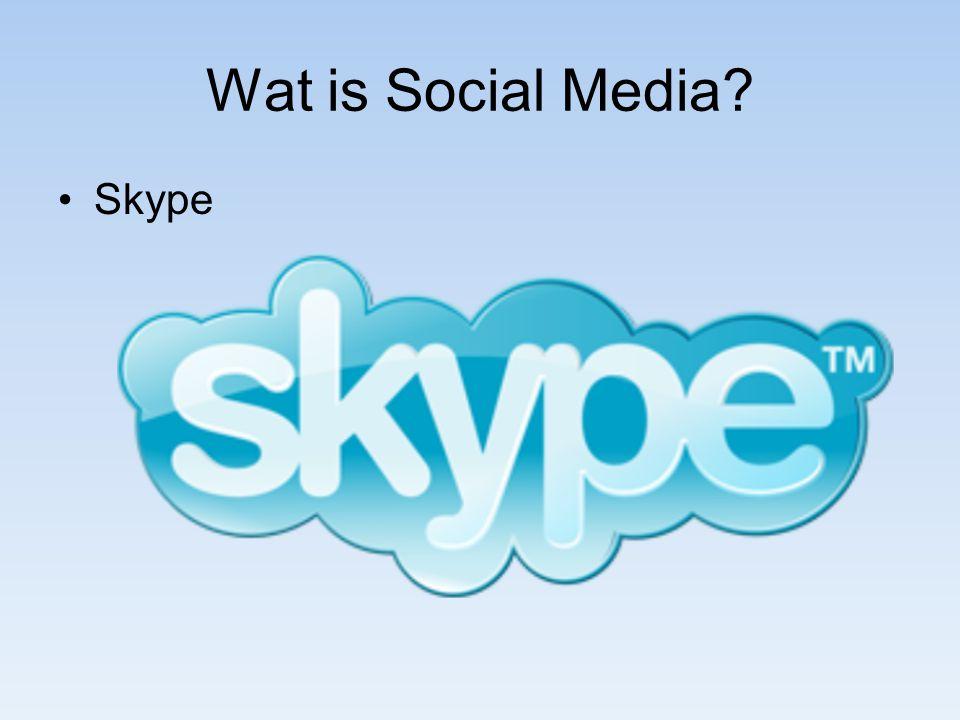 Wat is Social Media? Skype