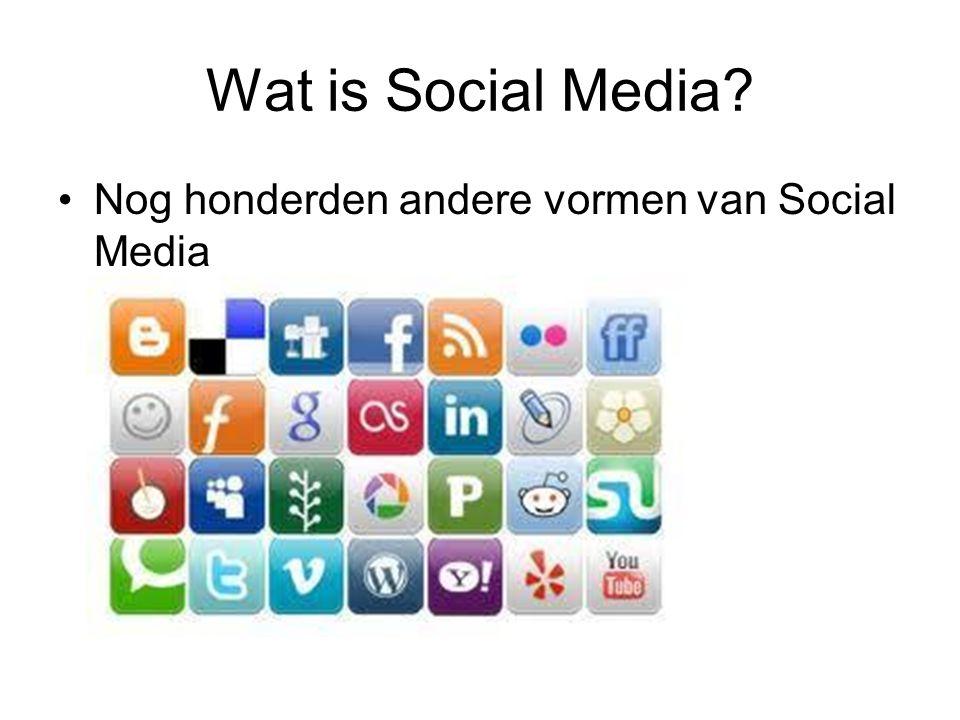 Wat is Social Media? Nog honderden andere vormen van Social Media