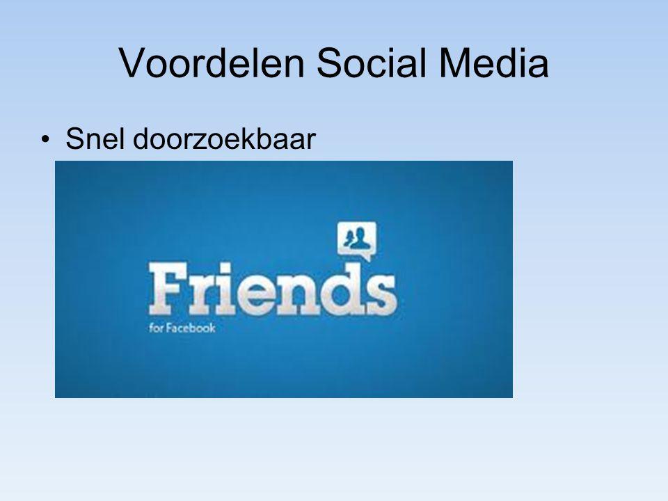 Voordelen Social Media Snel doorzoekbaar
