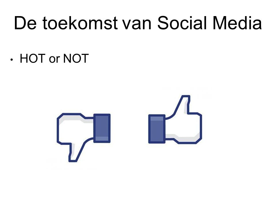 De toekomst van Social Media HOT or NOT
