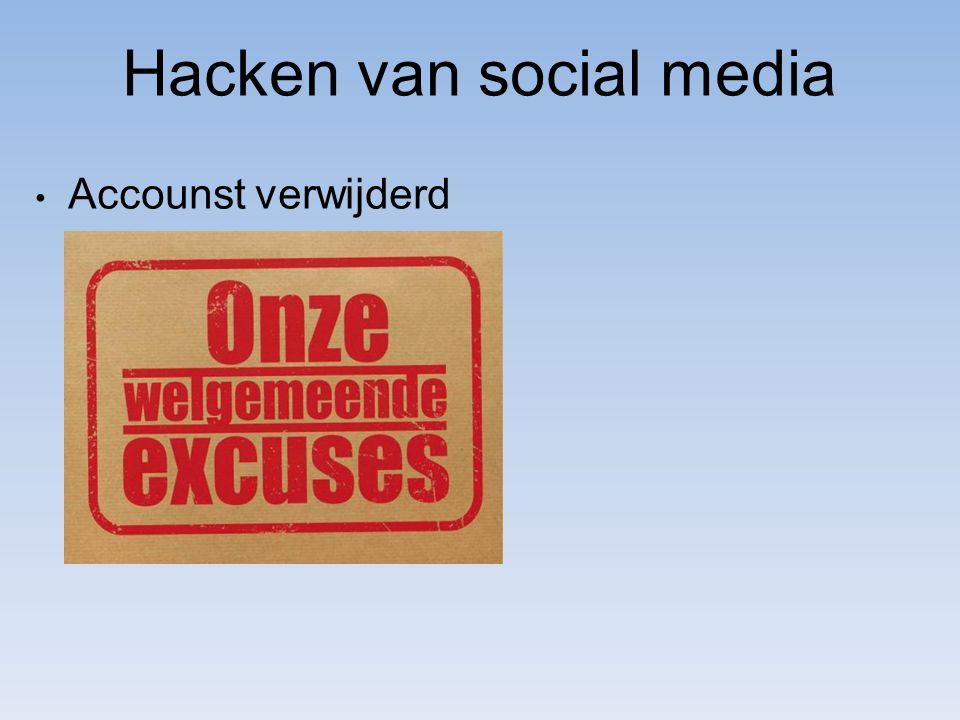 Hacken van social media Accounst verwijderd