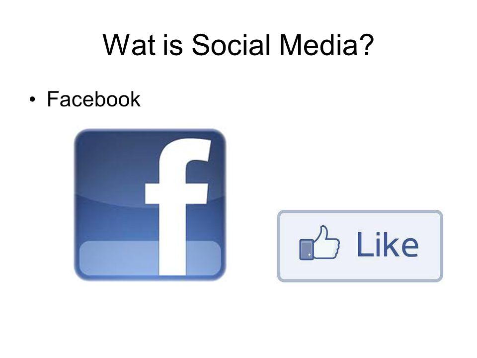 Wat is Social Media? Facebook