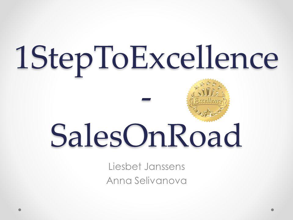 1StepToExcellence - SalesOnRoad Liesbet Janssens Anna Selivanova