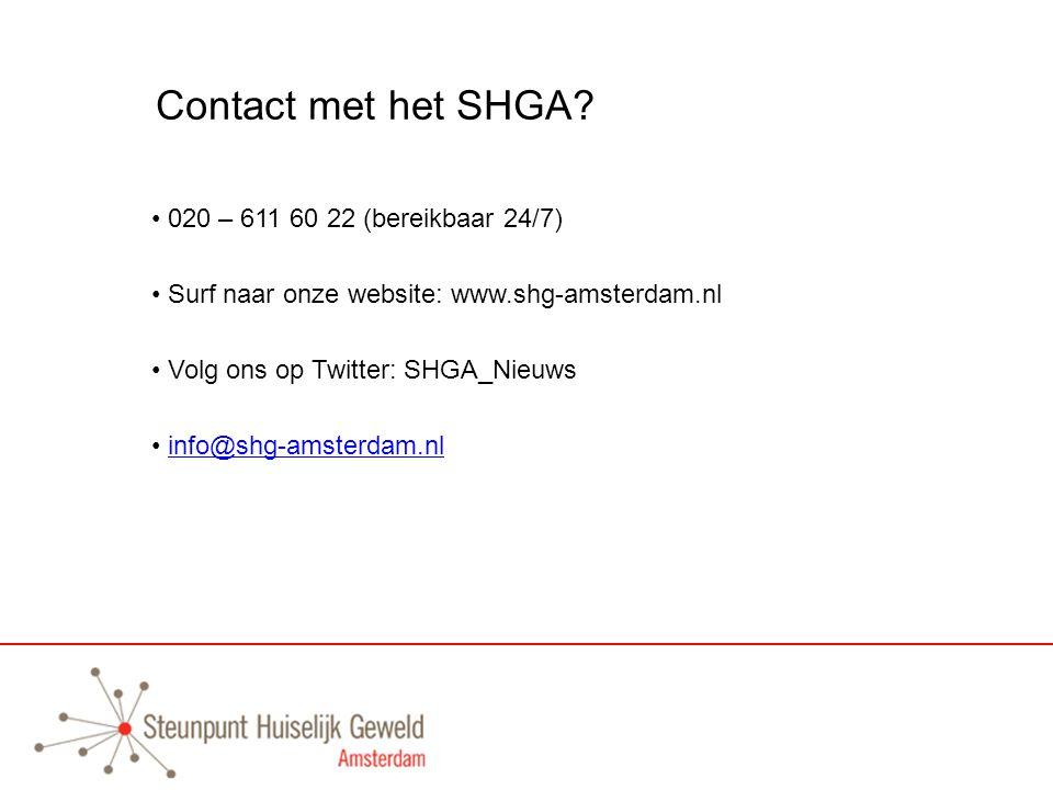 Contact met het SHGA? 020 – 611 60 22 (bereikbaar 24/7) Surf naar onze website: www.shg-amsterdam.nl Volg ons op Twitter: SHGA_Nieuws info@shg-amsterd