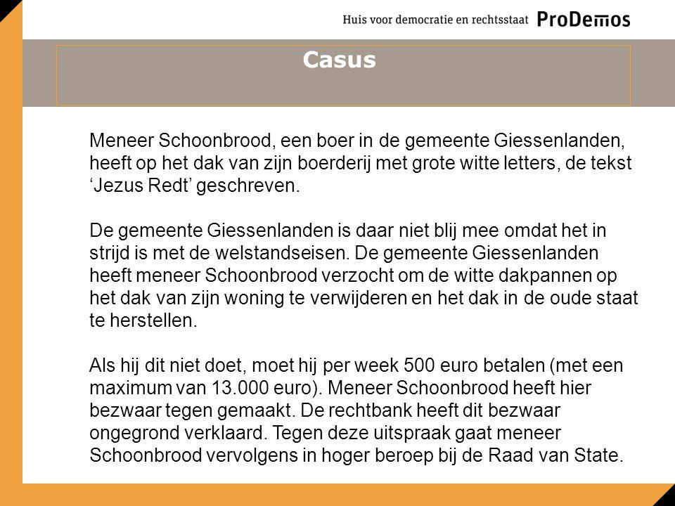 Casus Meneer Schoonbrood, een boer in de gemeente Giessenlanden, heeft op het dak van zijn boerderij met grote witte letters, de tekst 'Jezus Redt' ge