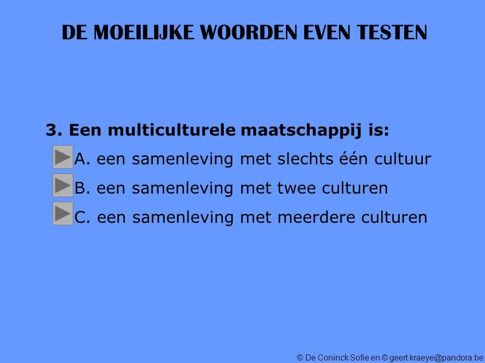 © De Coninck Sofie en © geert.kraeye@pandora.be DE MOEILIJKE WOORDEN EVEN TESTEN 3.