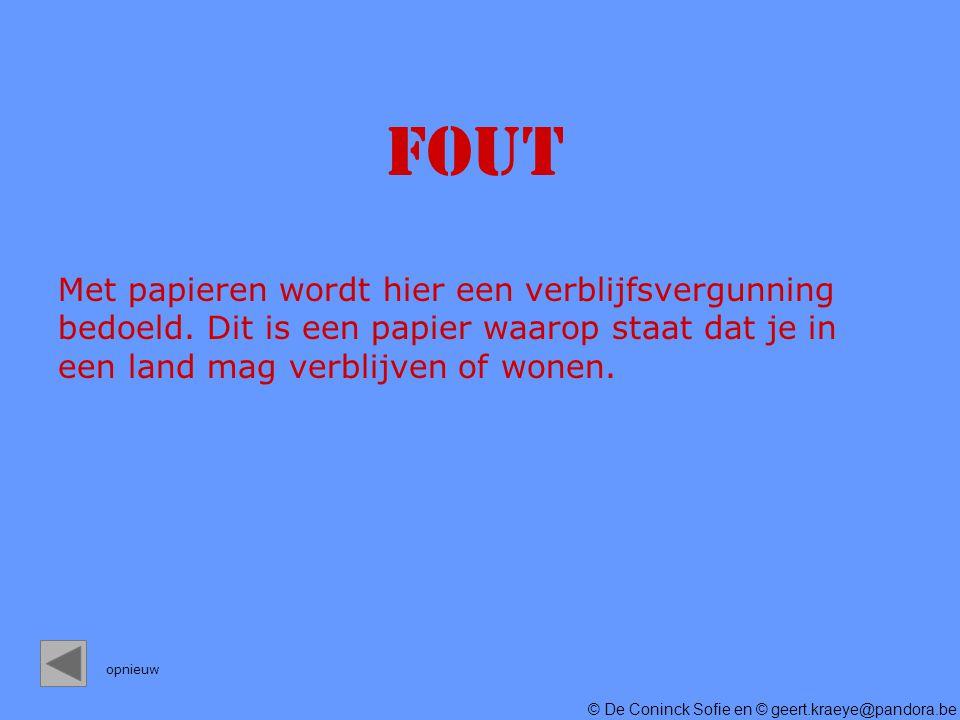 © De Coninck Sofie en © geert.kraeye@pandora.be FOUT Met papieren wordt hier een verblijfsvergunning bedoeld.