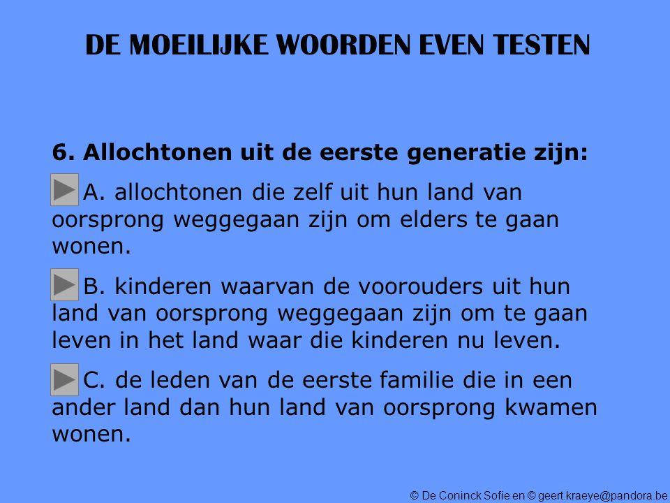 © De Coninck Sofie en © geert.kraeye@pandora.be DE MOEILIJKE WOORDEN EVEN TESTEN 6.