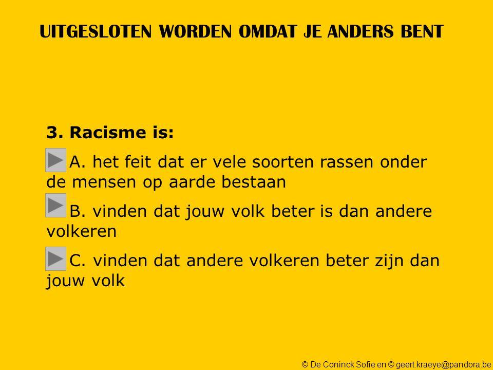 © De Coninck Sofie en © geert.kraeye@pandora.be UITGESLOTEN WORDEN OMDAT JE ANDERS BENT 3.