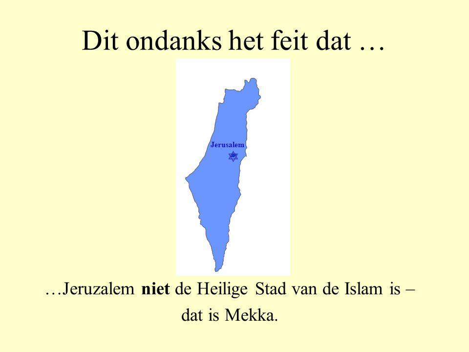 Dit ondanks het feit dat …... Jeruzalem gebouwd werd door het Joodse volk.  Jerusalem