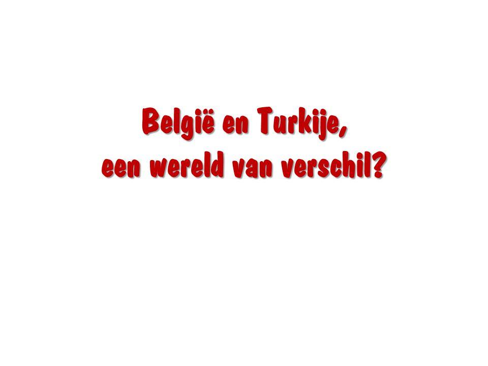 België en Turkije, een wereld van verschil?