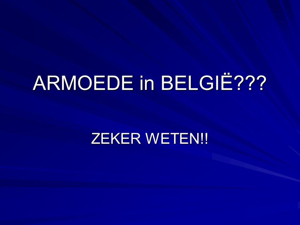 ARMOEDE in BELGIË ZEKER WETEN!!