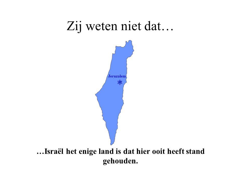  Jeruzalem Zij weten niet dat… … er niemand is geweest om een ander land te creëren om Israël te vervangen.