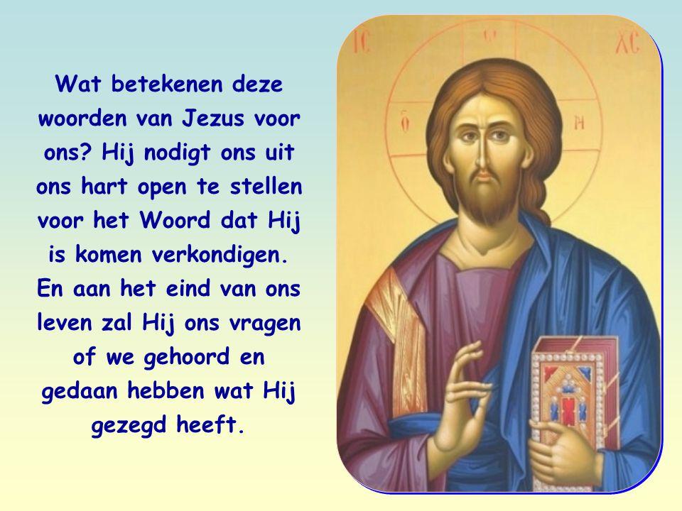 Wat betekenen deze woorden van Jezus voor ons.