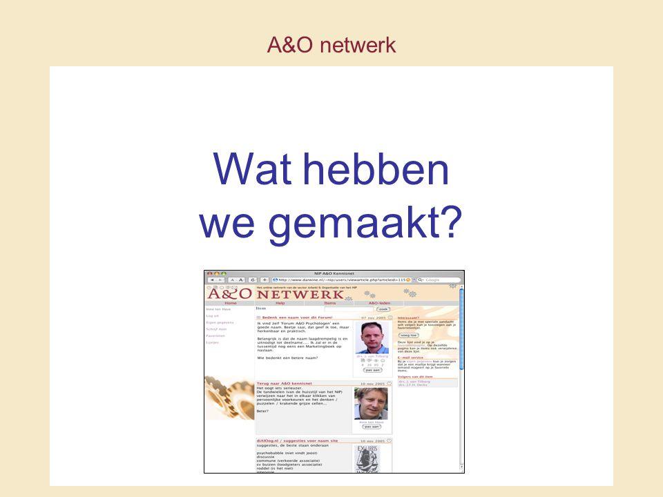 A&O netwerk Wat hebben we gemaakt
