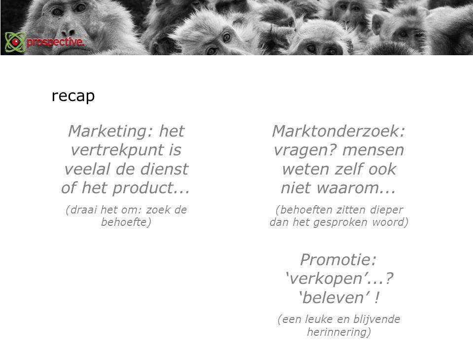 recap Marketing: het vertrekpunt is veelal de dienst of het product...