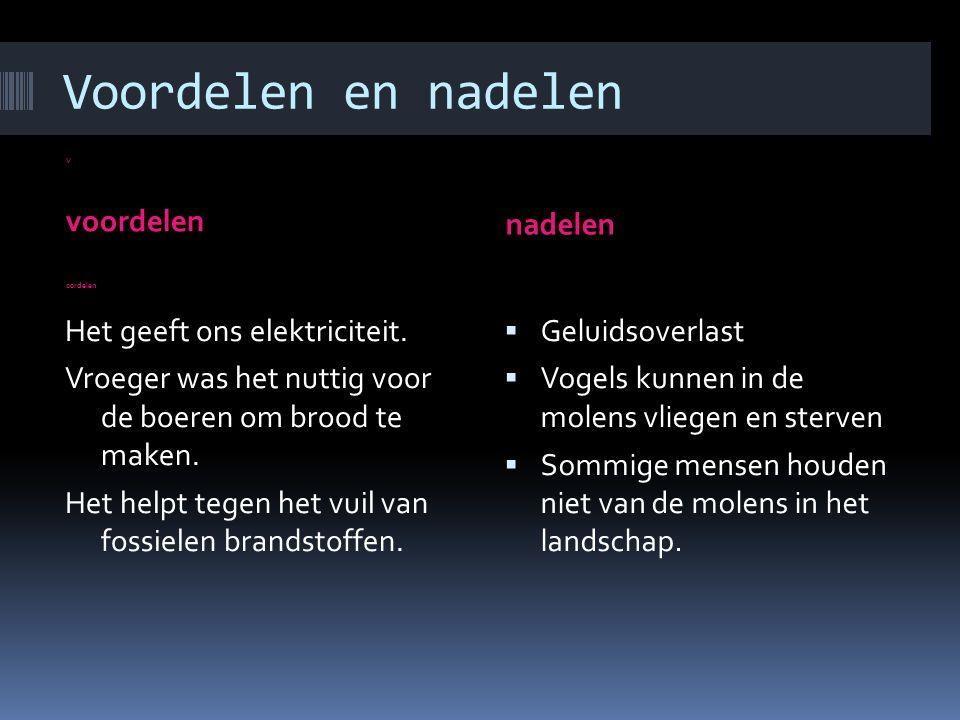 Voordelen en nadelen V voordelen oordelen nadelen Het geeft ons elektriciteit.