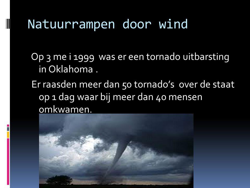 Natuurrampen door wind Op 3 me i 1999 was er een tornado uitbarsting in Oklahoma.
