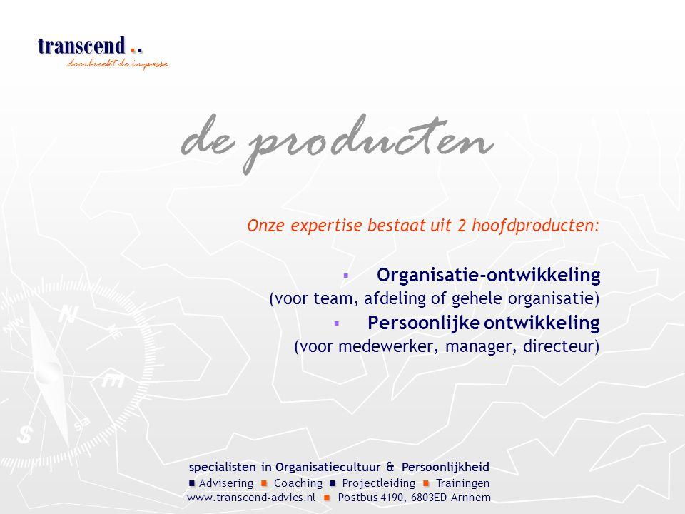 doorbreekt de impasse specialisten in Organisatiecultuur & Persoonlijkheid Advisering Coaching Projectleiding Trainingen www.