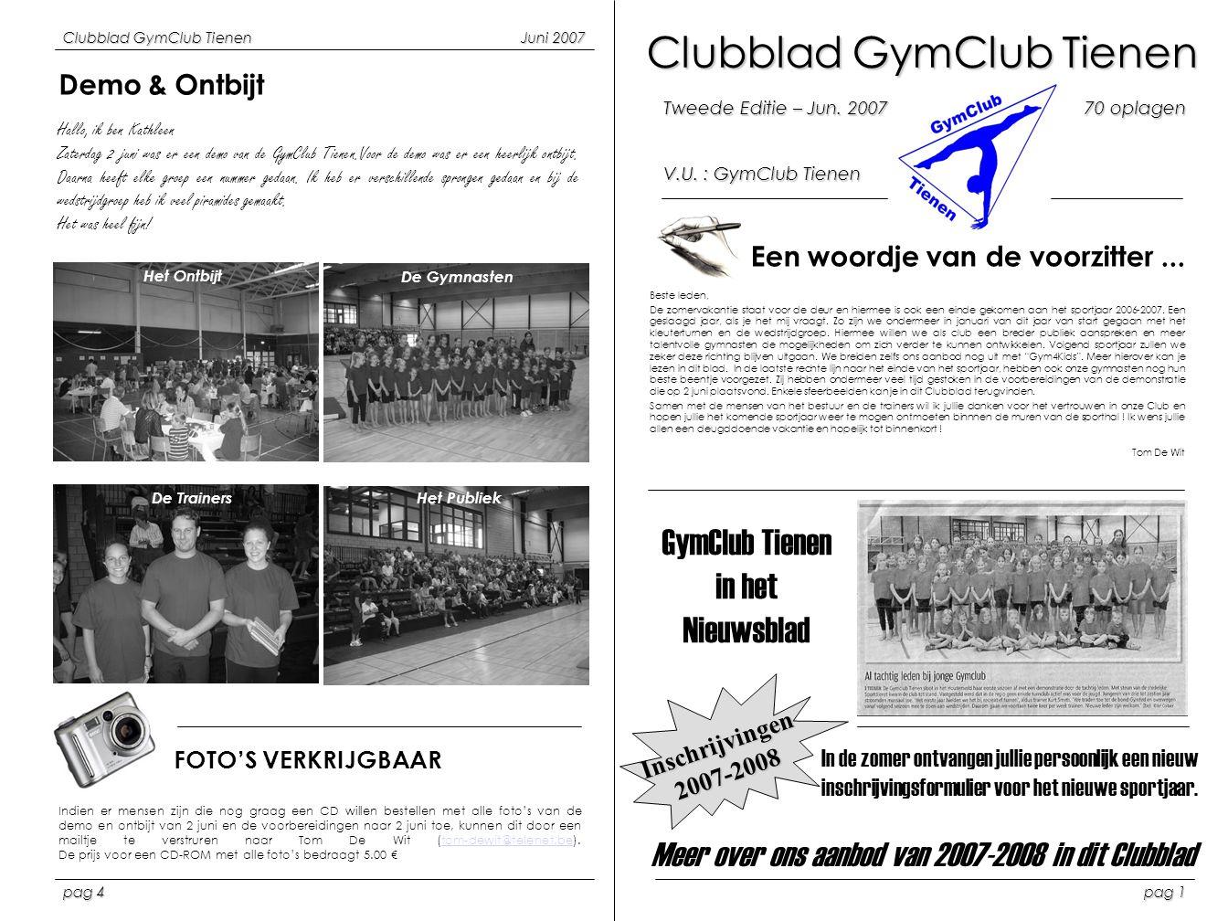Clubblad GymClub Tienen Tweede Editie – Jun. 200770 oplagen V.U. : GymClub Tienen Een woordje van de voorzitter... Beste leden, De zomervakantie staat