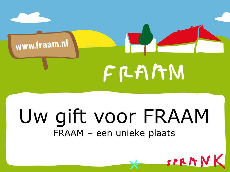 Uw gift voor FRAAM FRAAM – een unieke plaats