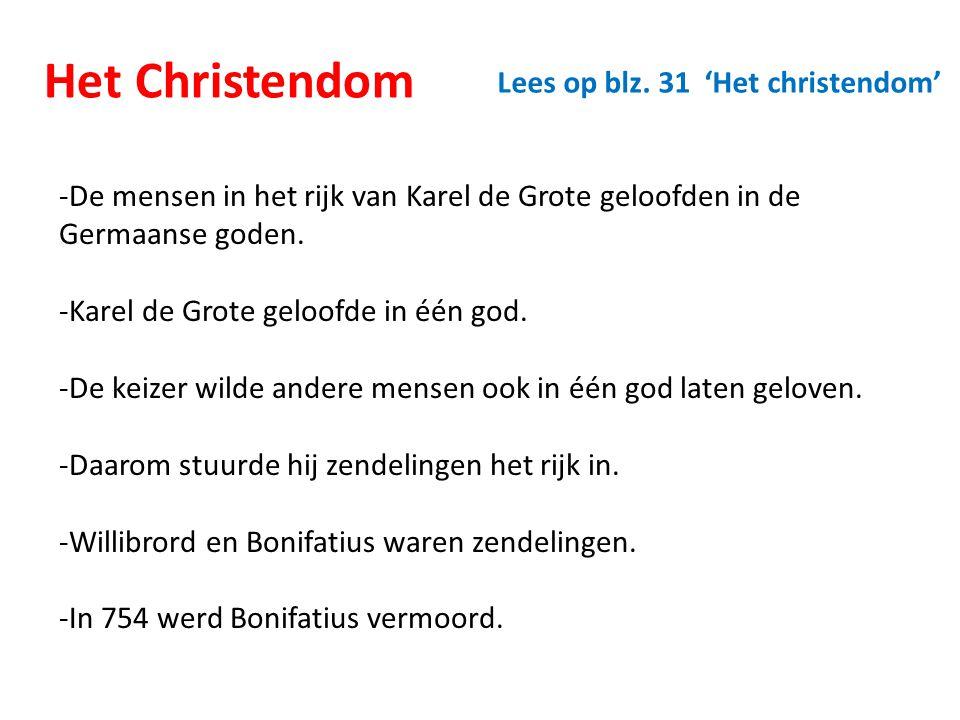 Het Christendom -De mensen in het rijk van Karel de Grote geloofden in de Germaanse goden. -Karel de Grote geloofde in één god. -De keizer wilde ander