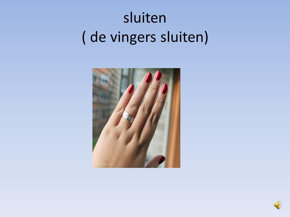 spreiden ( de vingers spreiden )
