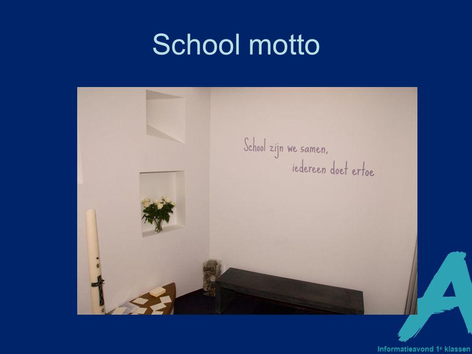 Informatieavond 1 e klassen School motto