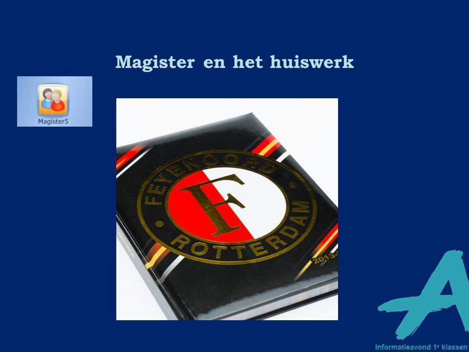 Magister en het huiswerk Informatieavond 1 e klassen
