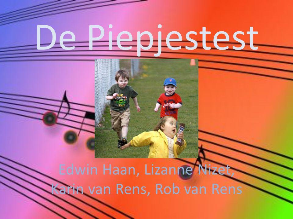De Piepjestest Edwin Haan, Lizanne Nizet, Karin van Rens, Rob van Rens