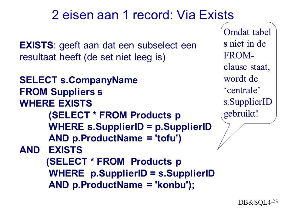 DB&SQL4- 28 IN met een subquery IN kan wordt gebruikt als meer dan een waarde kan voldoen ; zulke waarden kunnen worden opgehaald met een subselect. G