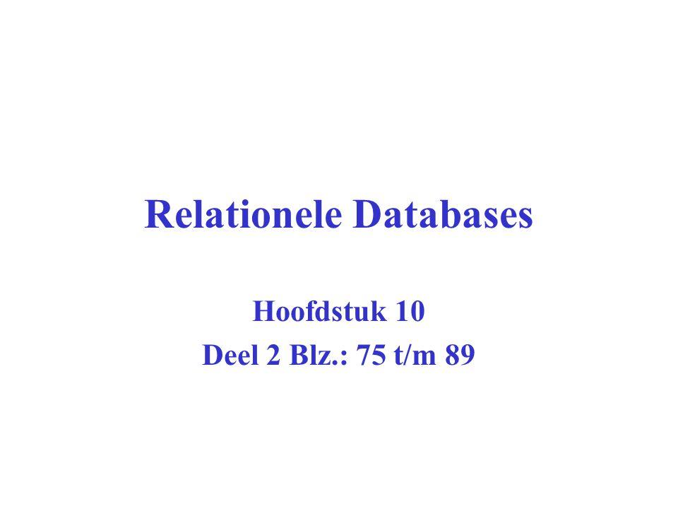 Relationele Databases Hoofdstuk 10 Deel 2 Blz.: 75 t/m 89