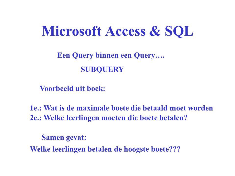 Microsoft Access & SQL SELECT We gaan eerst de maximale boete uitzoeken MAX (BOETE) FROMUITLENINGEN Dan zoeken we uit welk LLNR uit de tabel UITLENINGEN bij die MAX(BOETE) hoort.