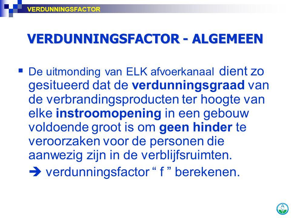  De uitmonding van ELK afvoerkanaal dient zo gesitueerd dat de verdunningsgraad van de verbrandingsproducten ter hoogte van elke instroomopening in e