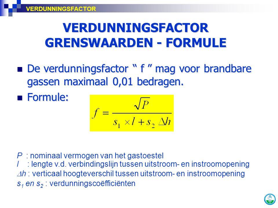 "De verdunningsfactor "" f "" mag voor brandbare gassen maximaal 0,01 bedragen. De verdunningsfactor "" f "" mag voor brandbare gassen maximaal 0,01 bedrag"
