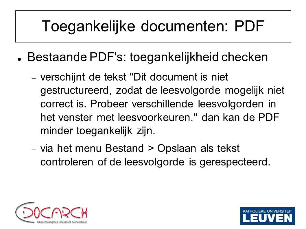 Toegankelijke documenten: PDF Bestaande PDF's: toegankelijkheid checken  verschijnt de tekst